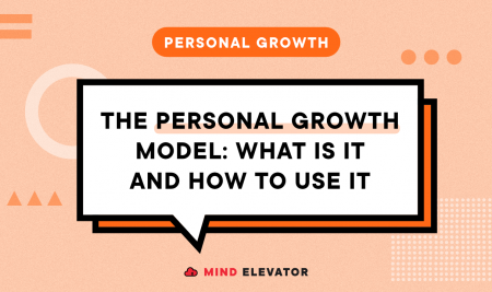 The Personal Growth Model: What Is It and How to Use It
