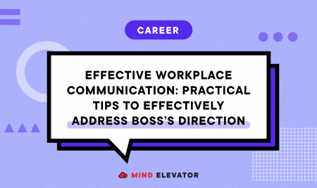 Effective Workplace Communication – Practical Tips to Effectively Address Boss's Directions