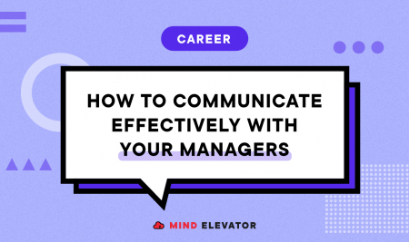 How to Communicate Effectively with your Managers