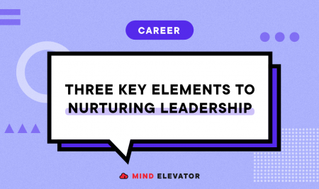 Three Key Elements to Nurturing Leadership
