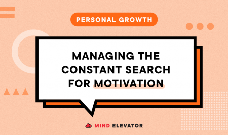 Managing the Constant Search for Motivation