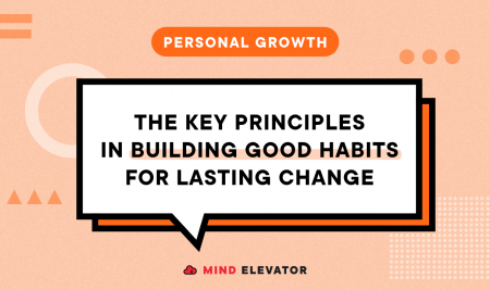 The Principles in Building Good Habits for Lasting Change